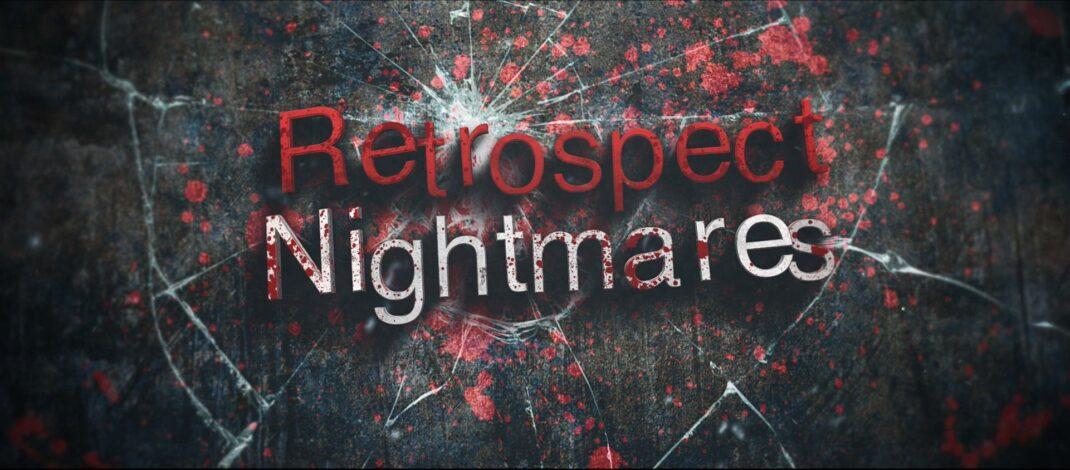 RETROSPECTIVE NIGHTMARES