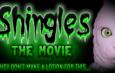 SHINGLES: THE MOVIE